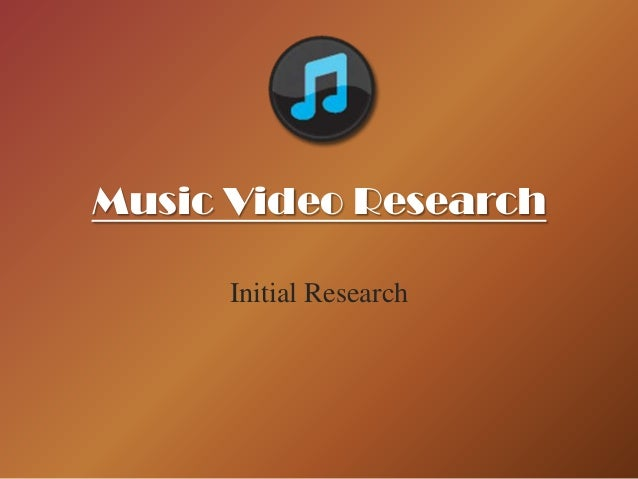 Music Video Research Initial Research