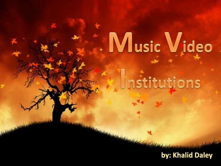 Music video institutions are companies who help produce and fund music videos for their signedmusic artists, in which we a...