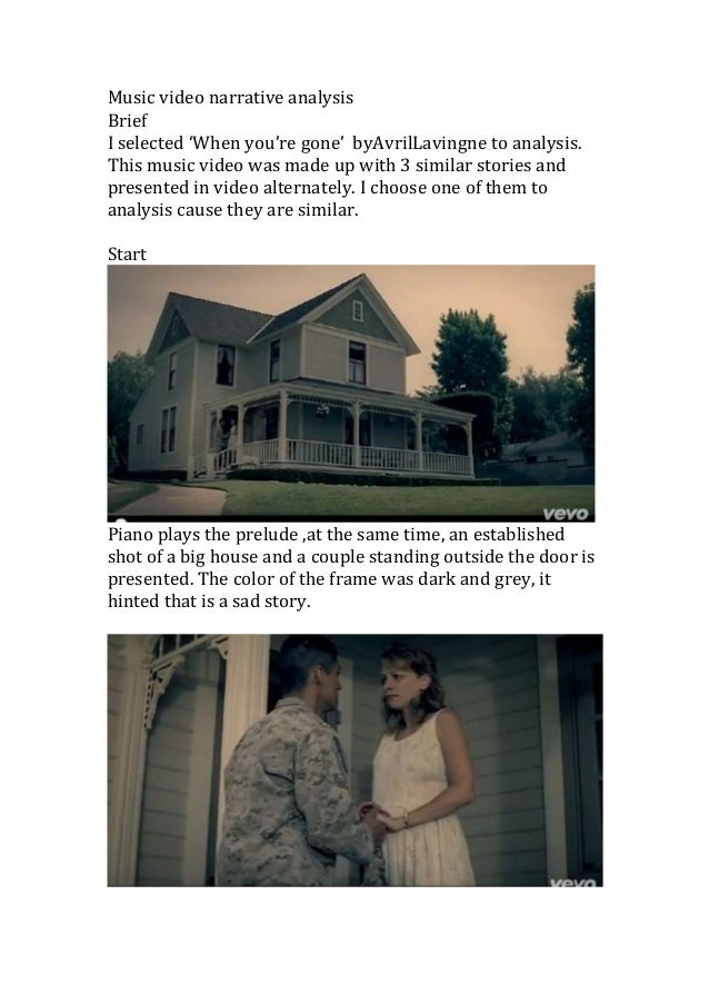 Music video narrative analysis Brief I selected 'When you're gone' byAvrilLavingne to analysis. This music video was made ...