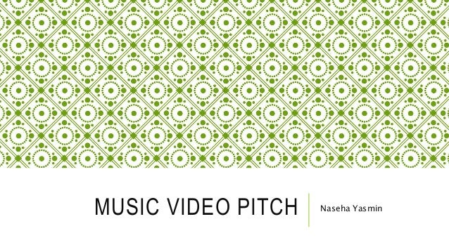 MUSIC VIDEO PITCH Naseha Yasmin