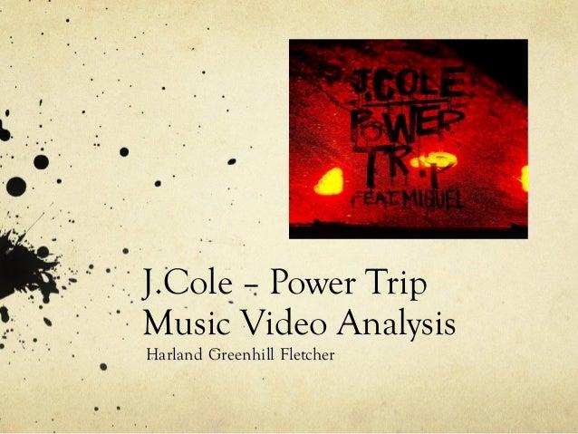 J.Cole   Power Trip  Music Video Analysis   Harland Greenhill Fletcher