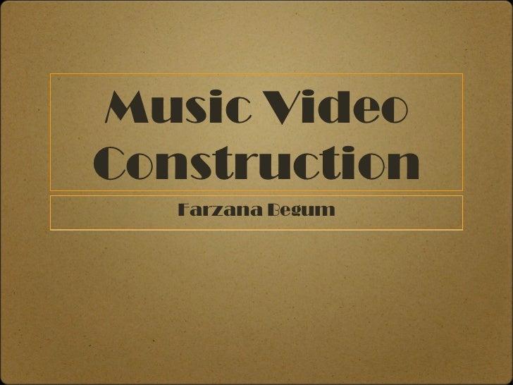 Music VideoConstruction   Farzana Begum