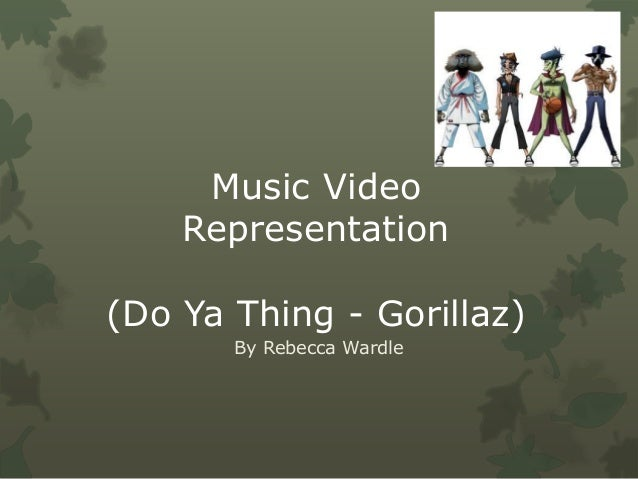 Music video Representation - Do Ya Thing (Gorillaz)