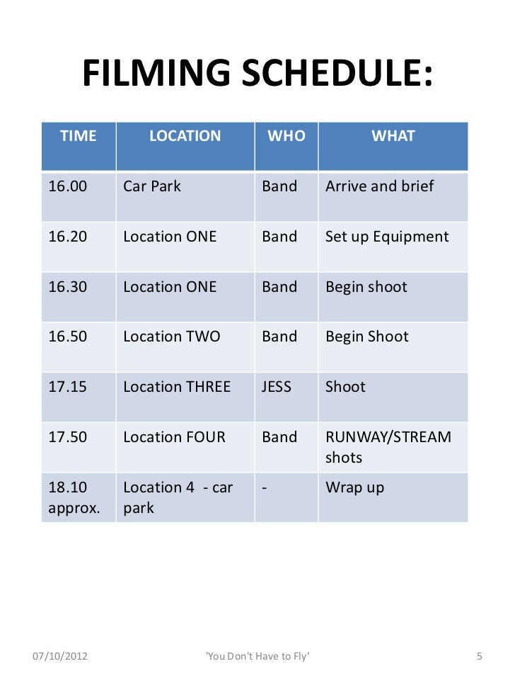 FILMING SCHEDULE:     TIME       LOCATION                WHO               WHAT  16.00      Car Park               Band   ...