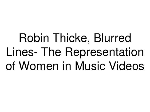 Robin Thicke, Blurred Lines- The Representation of Women in Music Videos