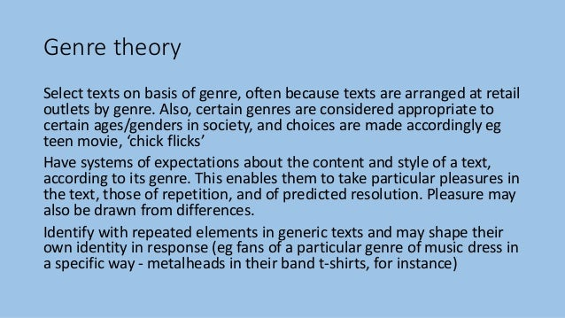 Genre theory Select texts on basis of genre, often because texts are arranged at retail outlets by genre. Also, certain ge...