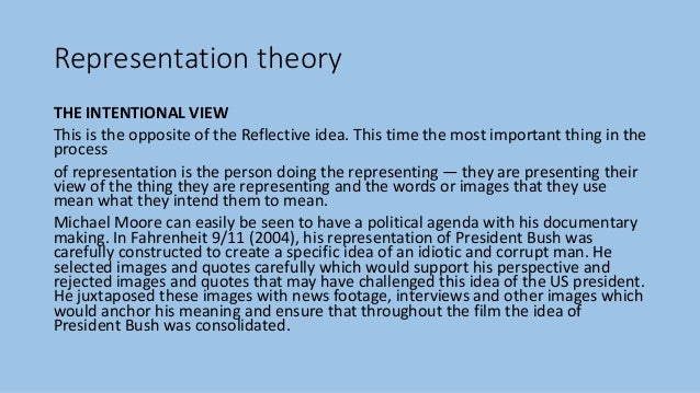 Representation theory THE INTENTIONAL VIEW This is the opposite of the Reflective idea. This time the most important thing...