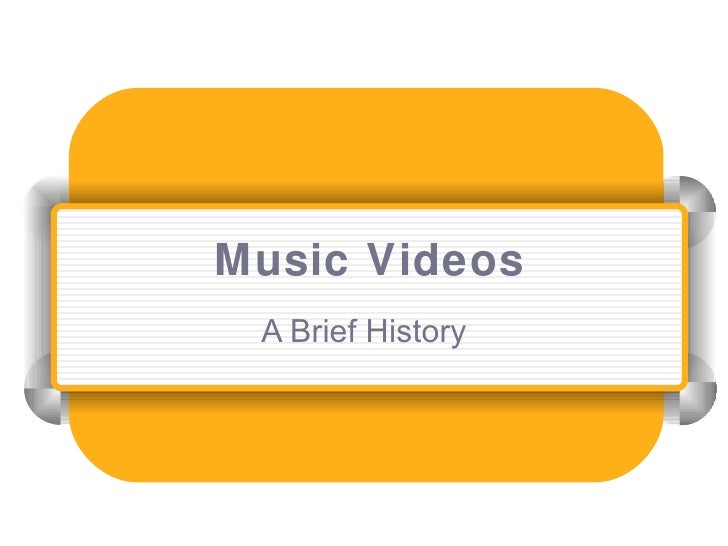 Music Videos A Brief History