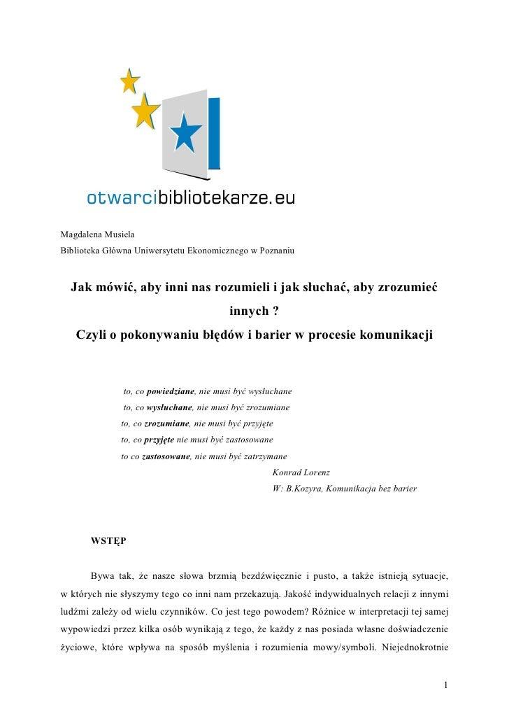 Magdalena MusielaBiblioteka Główna Uniwersytetu Ekonomicznego w Poznaniu  Jak mówić, aby inni nas rozumieli i jak słuchać,...