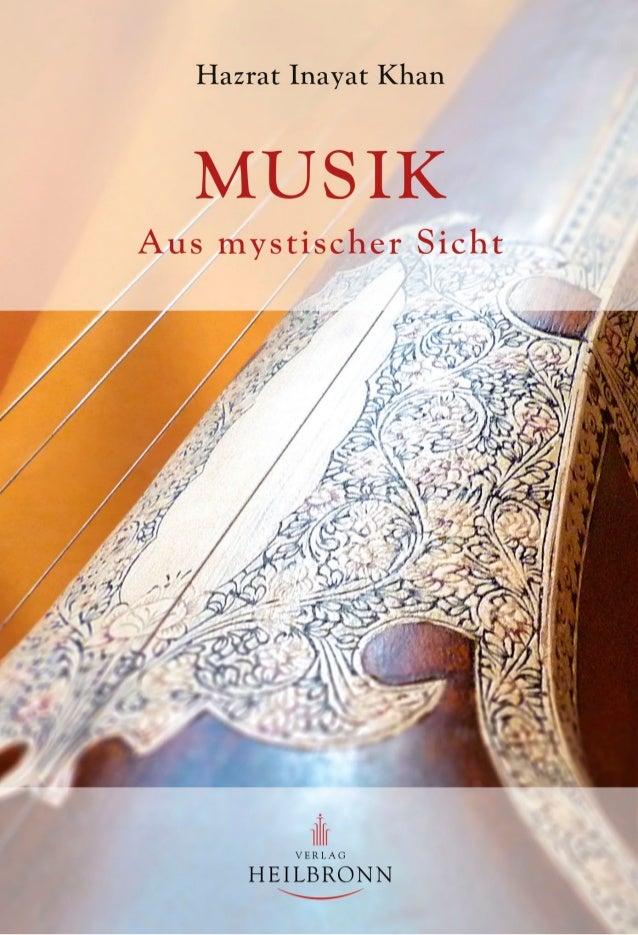 Hazrat Inayat Khan MUSIK aus mystischer Sicht herausgegeben von Aeoliah Christa Muckenheim Postfach 2162, 71370 Weinstadt