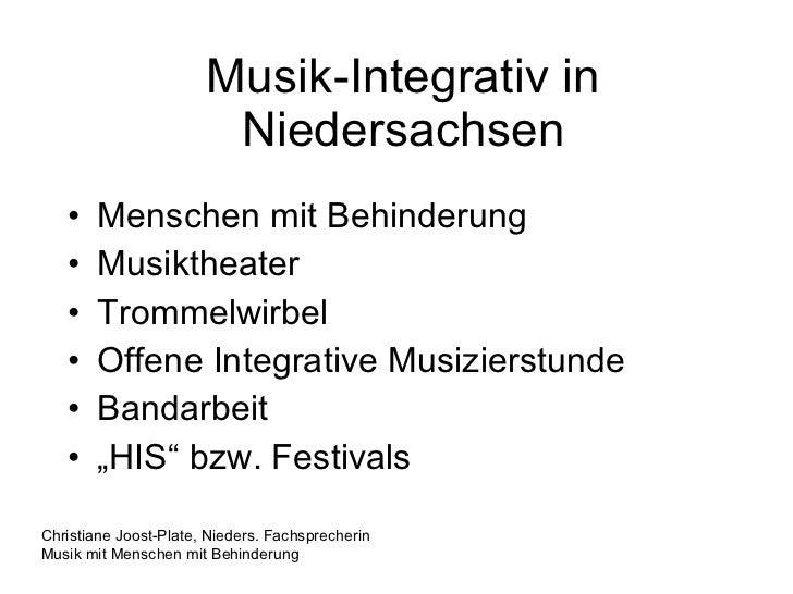 Musik-Integrativ in Niedersachsen <ul><li>Menschen mit Behinderung </li></ul><ul><li>Musiktheater </li></ul><ul><li>Tromme...