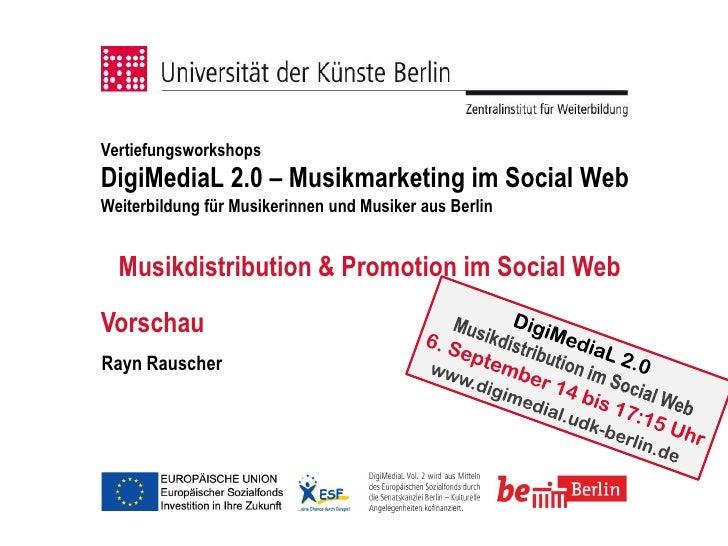 VertiefungsworkshopsDigiMediaL 2.0 – Musikmarketing im Social WebWeiterbildung für Musikerinnen und Musiker aus Berlin  Mu...