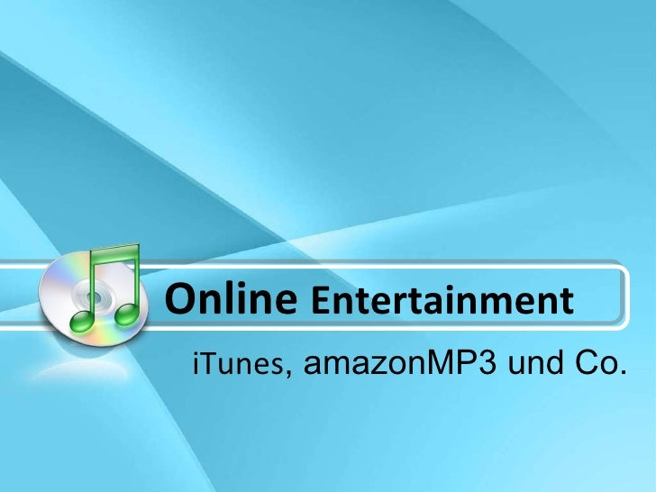 Online  Entertainment iTunes , amazonMP3 und Co.