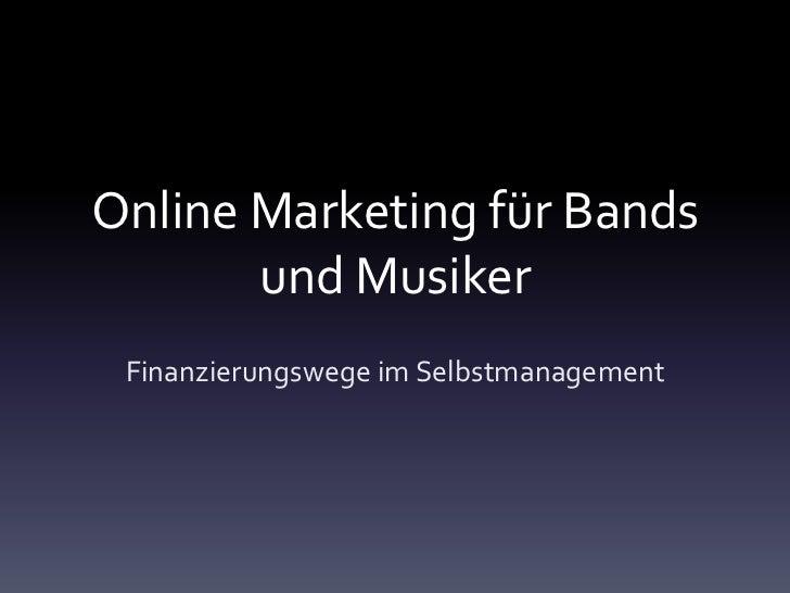 Online Marketing für Bands       und Musiker Finanzierungswege im Selbstmanagement