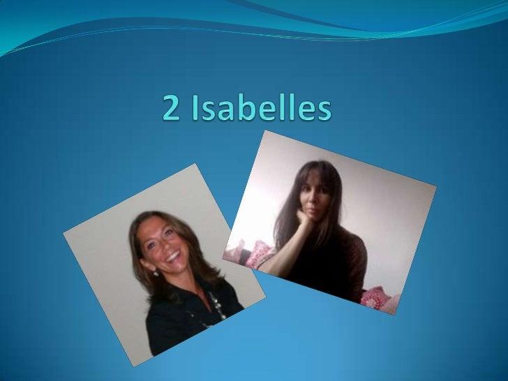 2 Isabelles<br />
