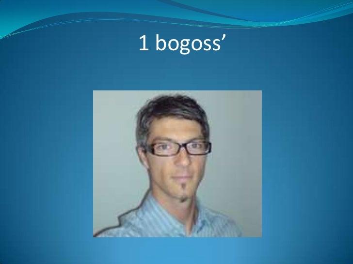 1 bogoss'<br />