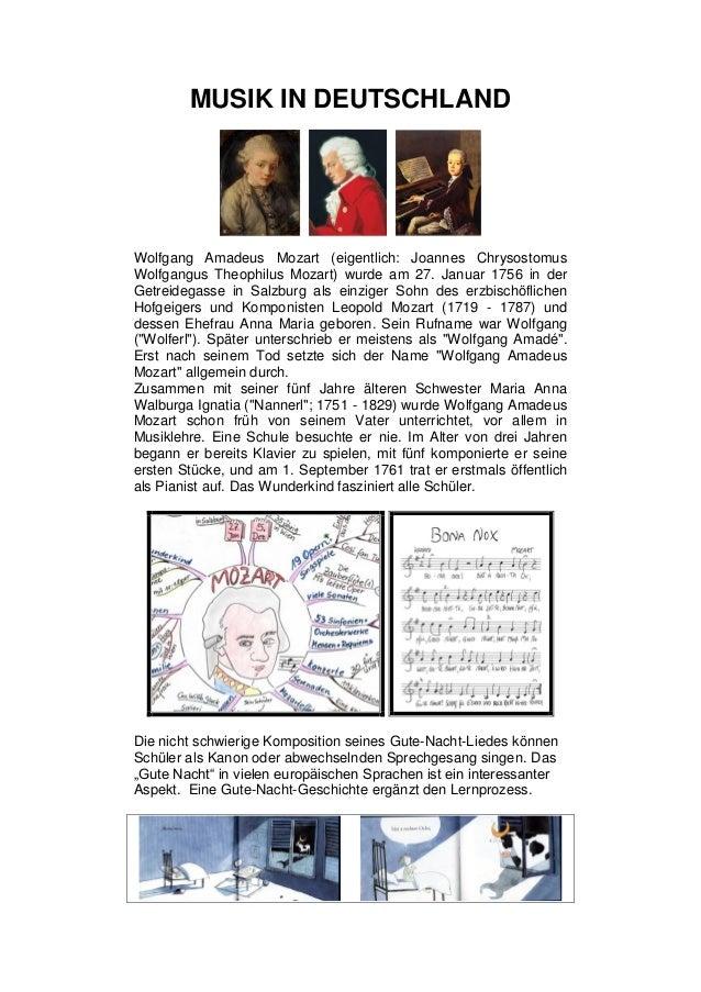 MUSIK IN DEUTSCHLAND Wolfgang Amadeus Mozart (eigentlich: Joannes Chrysostomus Wolfgangus Theophilus Mozart) wurde am 27. ...