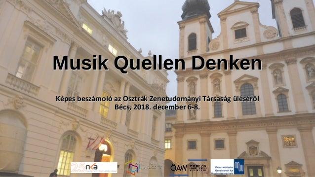 Musik Quellen DenkenMusik Quellen Denken Képes beszámoló az Osztrák Zenetudományi Társaság ülésérőlKépes beszámoló az Oszt...