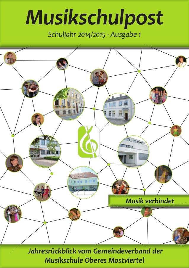 Schuljahr 2014/2015 - Ausgabe 1 Musikschulpost Jahresrückblick vom Gemeindeverband der Musikschule Oberes Mostviertel