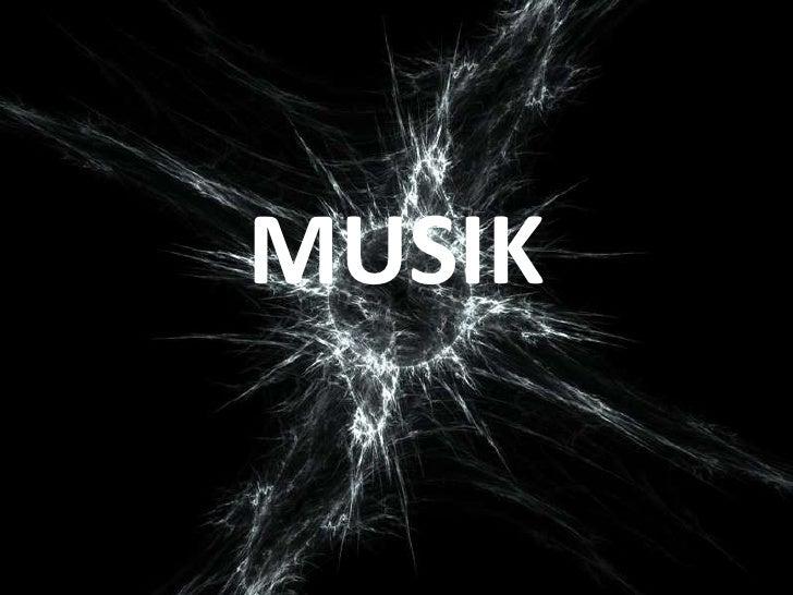 MUSIK<br />