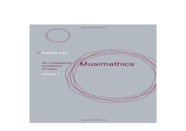 The Mathematical Foundations of Music Musimathics