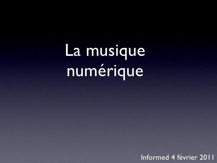 La musiquenumérique         Informed 4 février 2011
