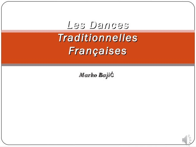 Les DancesLes Dances TraditionnellesTraditionnelles FrançaisesFrançaises Marko BajićMarko Bajić
