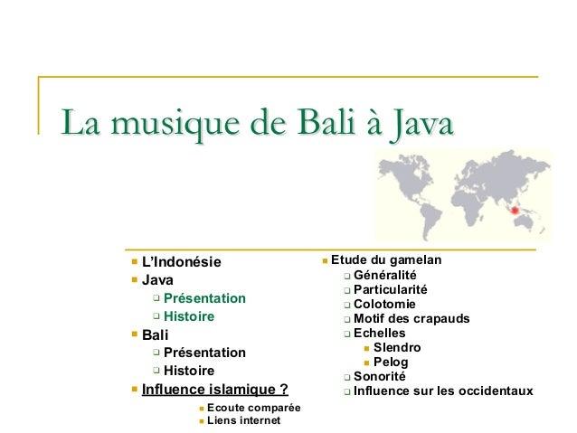 """La musique de Bali à Java ! L'Indonésie ! Java """" Présentation """" Histoire ! Bali """" Présentation """" Histoire ! Influence isla..."""