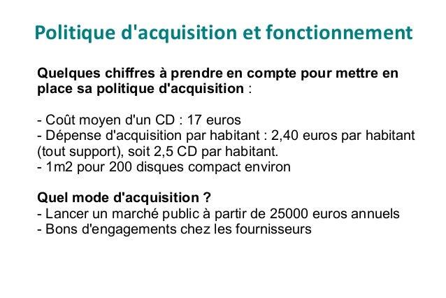 Définir sa politique d'acquisition Un exemple de politique d'acquisition CD sur une année: Budget annuel : 7000 euros CD (...