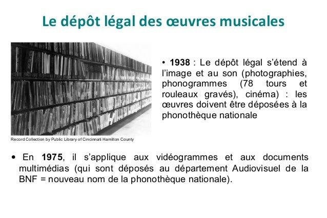 Le dépôt légal des œuvres musicales • En 1975, il s'applique aux vidéogrammes et aux documents multimédias (qui sont dépos...