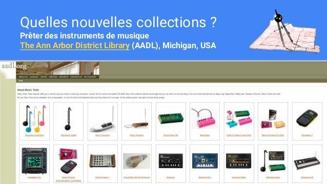 Quelles nouvelles collections ? Prêter des instruments de musique The Ann Arbor District Library (AADL), Michigan, USA
