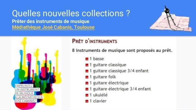 Quelles nouvelles collections ? Prêter des instruments de musique Médiathèque José Cabanis, Toulouse