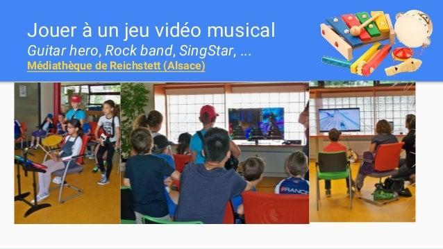 Jouer à un jeu vidéo musical Guitar hero, Rock band, SingStar, ... Médiathèque de Reichstett (Alsace)