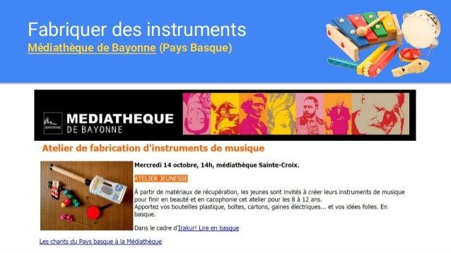 Fabriquer des instruments Médiathèque de Bayonne (Pays Basque)