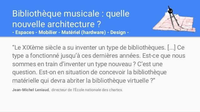 """Bibliothèque musicale : quelle nouvelle architecture ? - Espaces - Mobilier - Matériel (hardware) - Design - """"Le XIXème si..."""