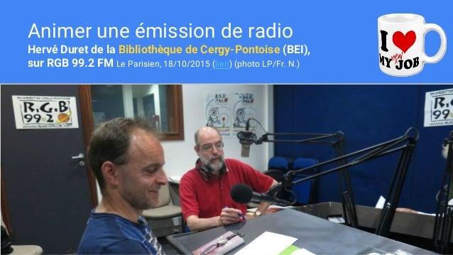 Animer une émission de radio Hervé Duret de la Bibliothèque de Cergy-Pontoise (BEI), sur RGB 99.2 FM Le Parisien, 18/10/20...