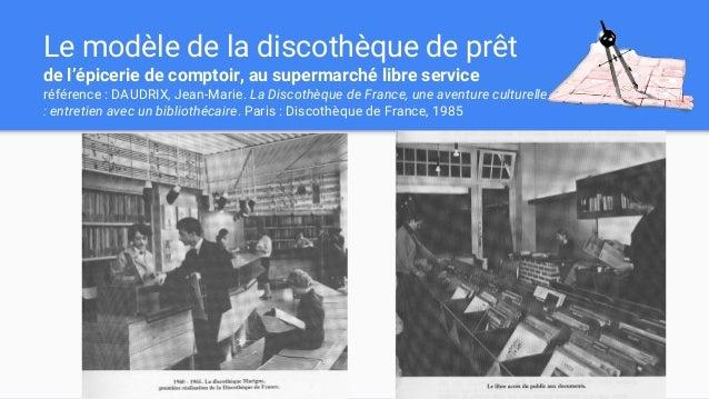 Le modèle de la discothèque de prêt de l'épicerie de comptoir, au supermarché libre service référence : DAUDRIX, Jean-Mari...