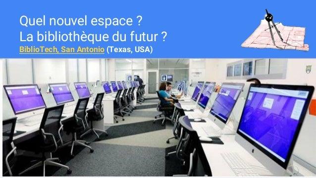 Quel nouvel espace ? La bibliothèque du futur ? BiblioTech, San Antonio (Texas, USA)