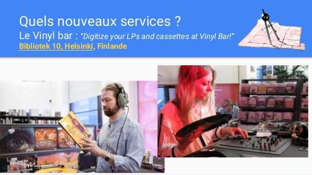 """Quels nouveaux services ? Le Vinyl bar : """"Digitize your LPs and cassettes at Vinyl Bar!"""" Bibliotek 10, Helsinki, Finlande"""