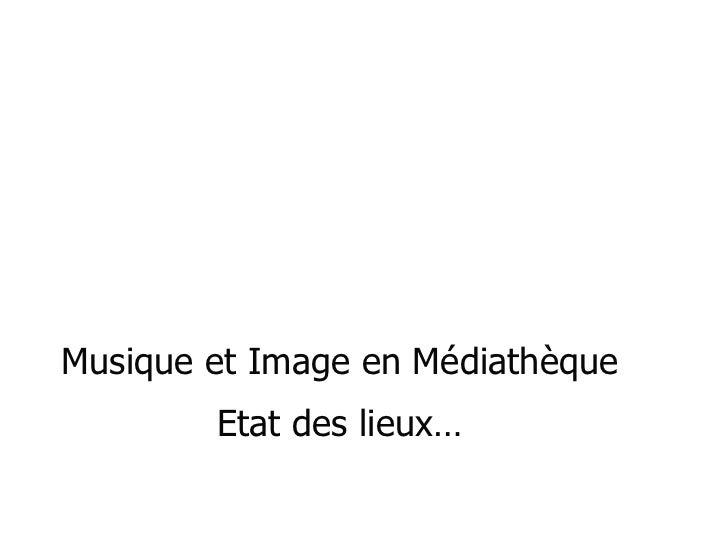 Musique et Image en Médiathèque Etat des lieux…
