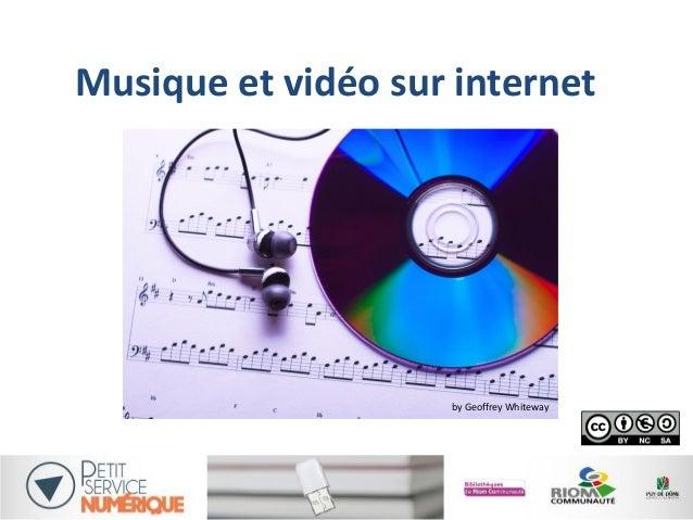 Musique et vidéo sur internet by Geoffrey Whiteway