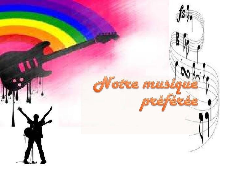 Notre musique préférée<br />
