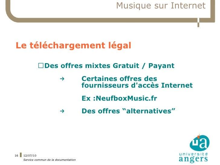 Musique sur Internet    Le téléchargement légal                ▍Des offres mixtes Gratuit / Payant                        ...