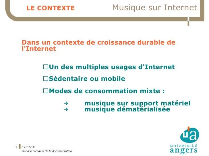 LE CONTEXTE                               Musique sur Internet        Dans un contexte de croissance durable de     l'Inte...