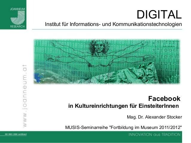 DIGITAL Institut für Informations- und Kommunikationstechnologien Facebook in Kultureinrichtungen für EinsteiterInnen Mag....