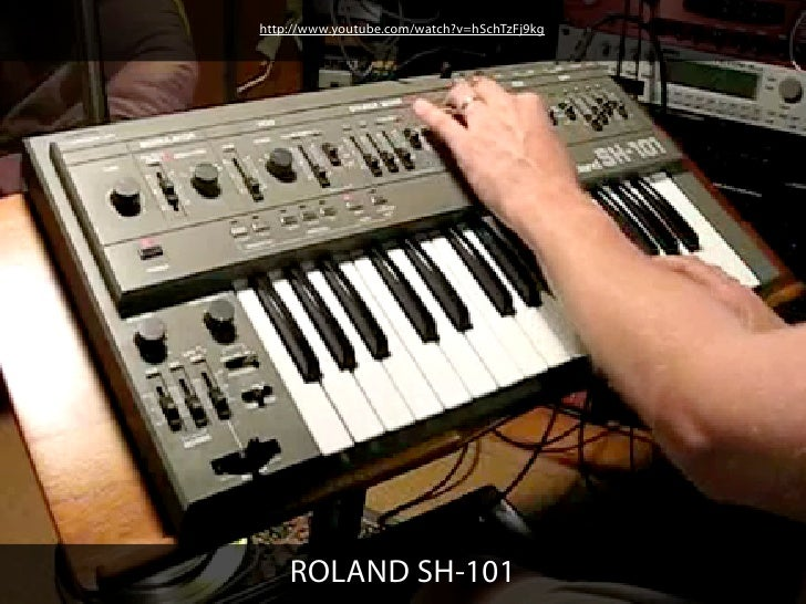 http://www.youtube.com/watch?v=hSchTzFj9kg    ROLAND SH-101