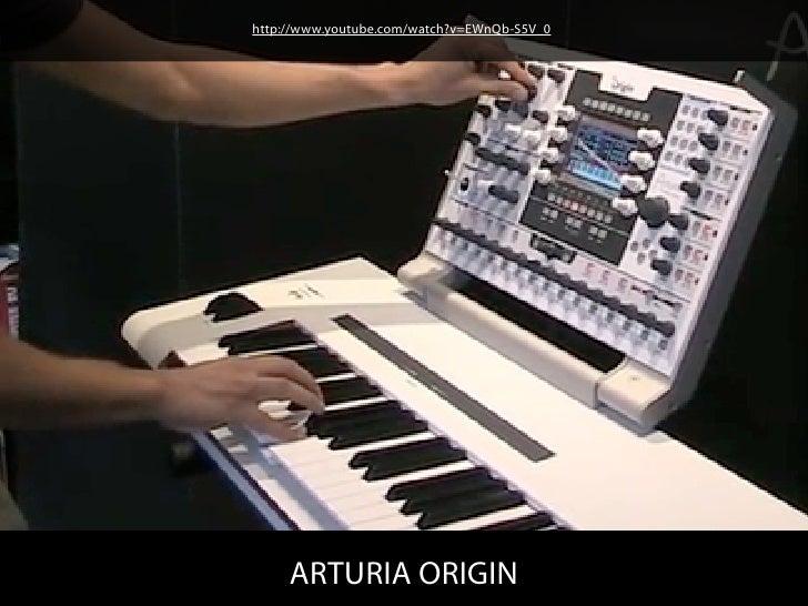 http://www.youtube.com/watch?v=EWnQb-S5V_0     ARTURIA ORIGIN