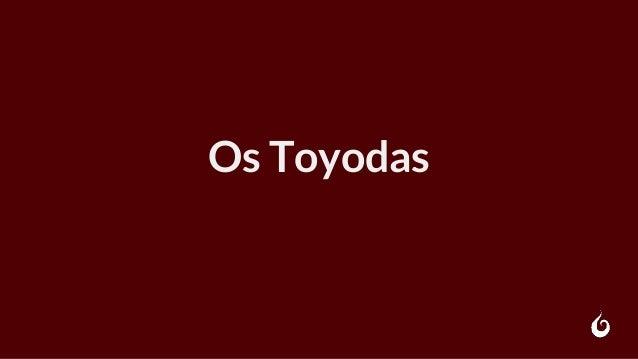 Os Toyodas