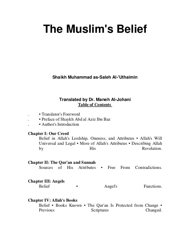 The Muslim's Belief  Shaikh Muhammad as-Saleh Al-'Uthaimin  Translated by Dr. Maneh Al-Johani Table of Contents . . .  • T...