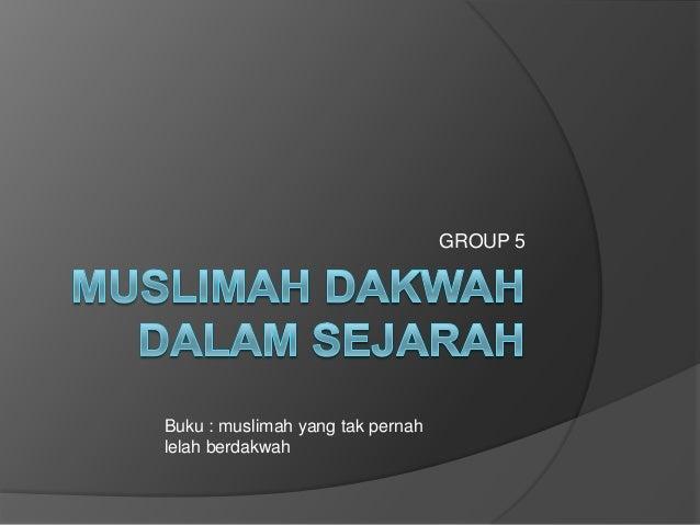 GROUP 5 Buku : muslimah yang tak pernah lelah berdakwah
